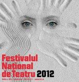FNT - Festivalul Naţional de Teatru, Bucureşti 2012