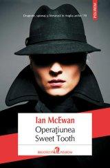 """Ian McEwan, """"Operaţiunea Sweet Tooth"""", traducere şi note de Dan Croitoru, Editura """"Polirom"""" (tel. 0232/21.74.40), 344 p."""
