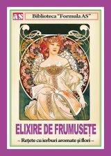 """O nouă apariţie în """"Biblioteca «Formula AS»"""": ELIXIRE DE FRUMUSEŢE"""