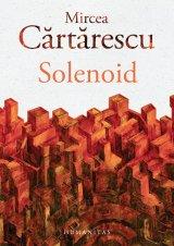 "* Mircea Cărtărescu, ""Solenoid"", Editura Humanitas (tel. 0372/74.33.82), 838 p."