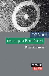 Farfuriile zburătoare se întorc (II) - Fenomenul OZN în România