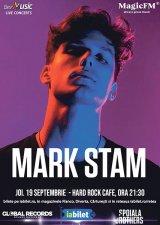 """MARK STAM - """"Vreau ca oamenii să mă cunoască prin muzică"""""""